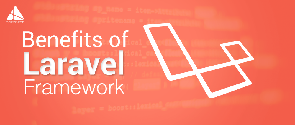 Top 10 Benefits of Using Laravel Framework