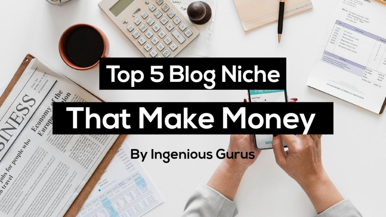 Top 5 Blog Niches That Make Money in 2020