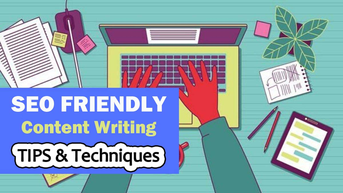 SEO Friendly Writing Tips & Techniques